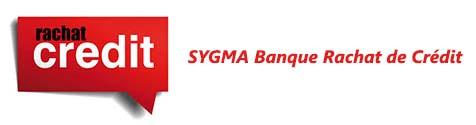 Rachat de Crédit SYGMA Banque