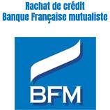 Rachat de crédit BFM