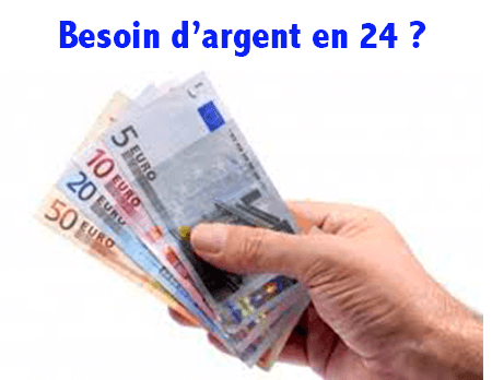 besoin d'argent urgent en 24h